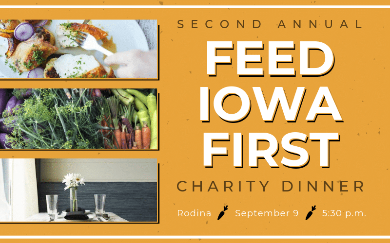 2nd Annual Feed Iowa First Charity Dinner – Rodina